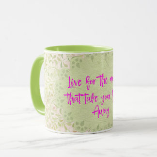 Live for the Moments Quote Mug