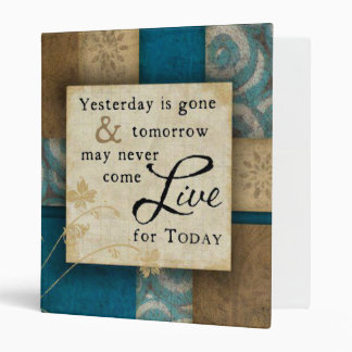 Live for Today 3 Ring Binder