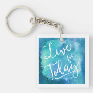 Live for Today Blue Watercolor Motivational Quote Keychain