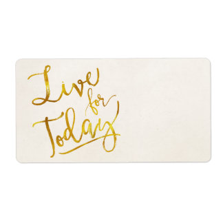 Live for Today Gold Faux Foil Metallic Motivationa Shipping Label