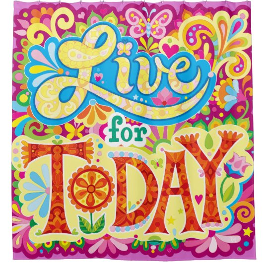 Live for Today Shower Curtain - Positive Art