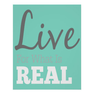 Live For What Is Real Typography Poster
