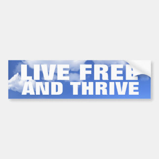 Live Free and Thrive Bumper Sticker