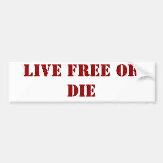 LIVE FREE OR DIE BUMPER STICKER