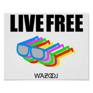 Live Free Sunglasses Poster