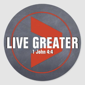 Live Greater Classic Round Sticker