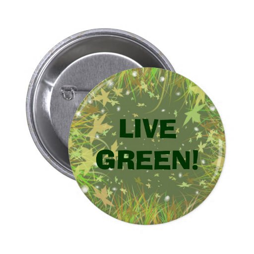 LIVE GREEN! BUTTONS