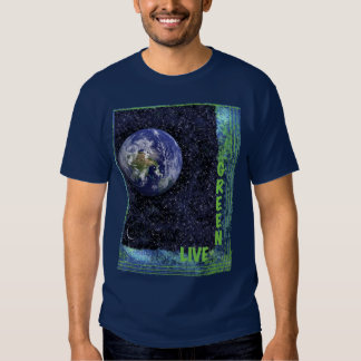 Live Green for the Earth T-shirts