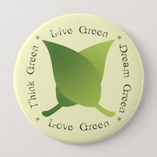 Live green, think green, dream green, love green 4 inch round button