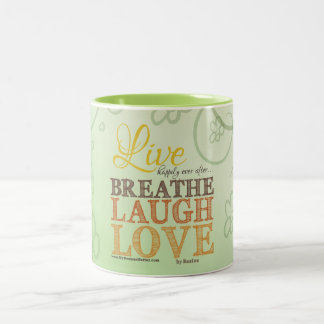 Live Happily Ever After Breathe Laugh Love Message Two-Tone Coffee Mug
