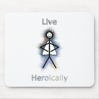 Live Heroically Mouse Pad