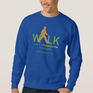 Live in a PEDESTRIAN FIRST community sweatshirt! Sweatshirt