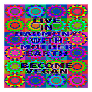 Live In Harmony With Mother Earth. Become Vegan. Perfect Poster