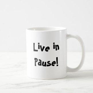 Live in Pause! Coffee Mug