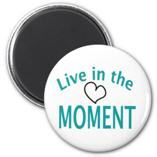 Live in the MOMENT Collection 2 Inch Round Magnet