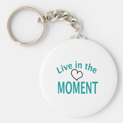 Live in the MOMENT Collection Keychain