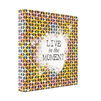 Live in the Moment inspirational quote Canvas Print