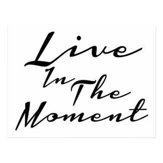 Live In The Moment Postcard