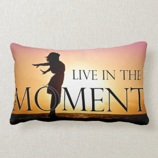 Live in the Moment Quote Inspirational Motivation Lumbar Pillow