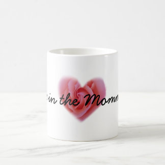 Live in the moment rose coffee mug