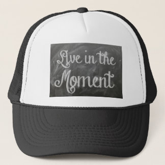Live in the moment trucker hat