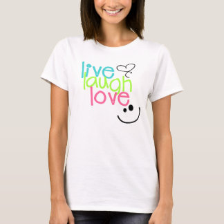 Live, Laugh, and Love T-Shirt