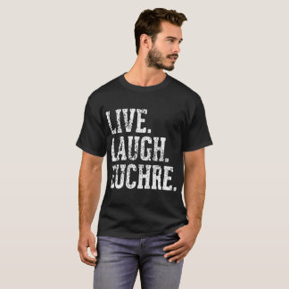 live laugh euchre grandpa t-shirts