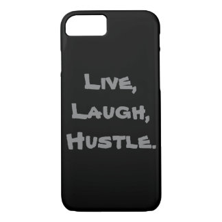 Live, Laugh, Hustle Iphone Case