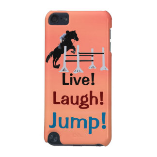 Live! Laugh! Jump! Horse Jumper iPod Touch 5G Cases