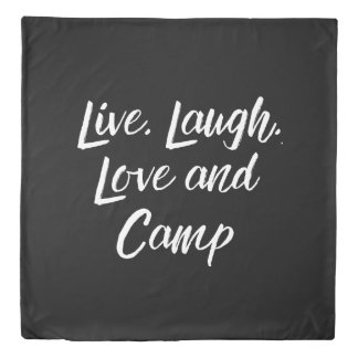 """Live, Laugh, Love and Camp"" Duvet Cover"