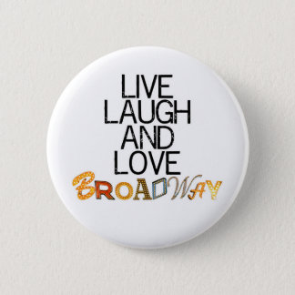 Live Laugh & Love Broadway 2 Inch Round Button