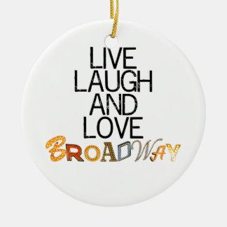 Live Laugh & Love Broadway Ceramic Ornament