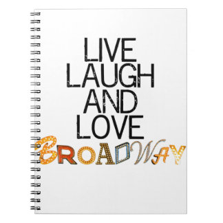 Live Laugh & Love Broadway Notebook