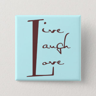 Live Laugh Love Button