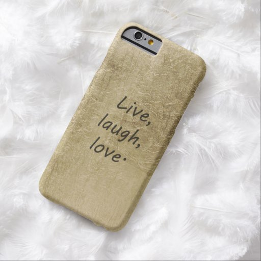 Live, laugh, love. barely there iPhone 6 case
