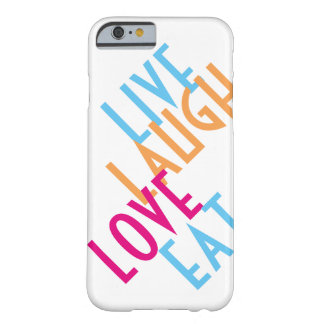 Live, Laugh, Love, Eat Barely There iPhone 6 Case