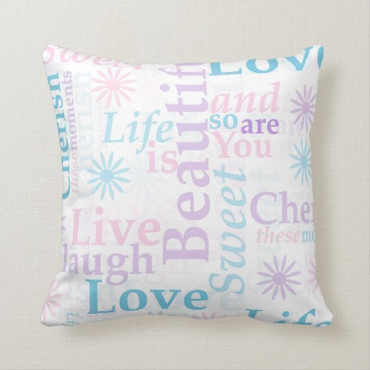 Live Laugh Love, Life is Beautiful,Cherish Throw Pillow