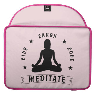 Live Laugh Love Meditate Female Text (blk) Sleeve For MacBook Pro