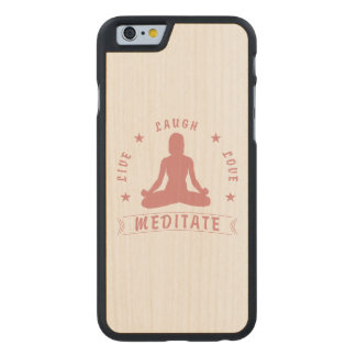 Live Laugh Love Meditate Female Text (pink) Carved Maple iPhone 6 Case