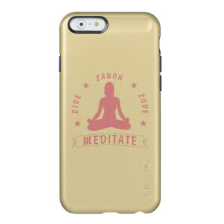 Live Laugh Love Meditate Female Text (pink) Incipio Feather® Shine iPhone 6 Case