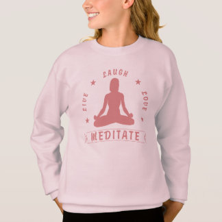 Live Laugh Love Meditate Female Text (pink) Sweatshirt