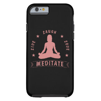 Live Laugh Love Meditate Female Text (pink) Tough iPhone 6 Case