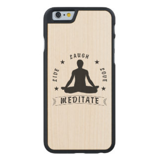 Live Laugh Love Meditate Male Text (blk) Carved Maple iPhone 6 Case