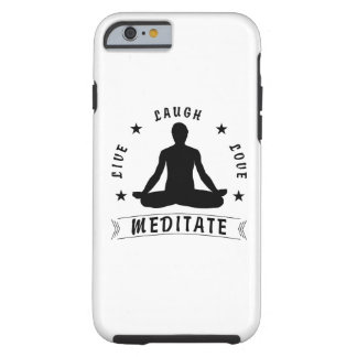 Live Laugh Love Meditate Male Text (blk) Tough iPhone 6 Case