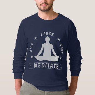 Live Laugh Love Meditate Male Text (wht) Sweatshirt