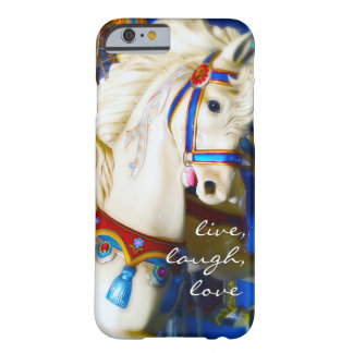 """Live Laugh Love"" Quote White Carousel Horse Photo Barely There iPhone 6 Case"