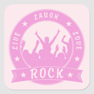 Live Laugh Love ROCK (pink) Square Sticker