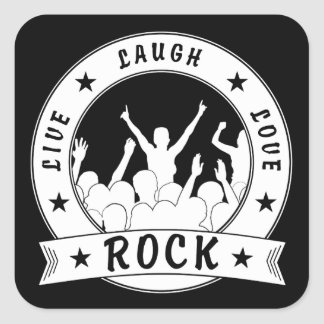 Live Laugh Love ROCK (wht) Square Sticker