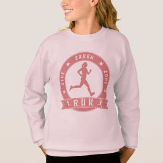 Live Laugh Love RUN female circle (pink) Sweatshirt