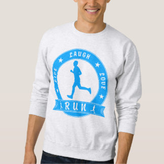 Live Laugh Love RUN male circle (blue) Sweatshirt